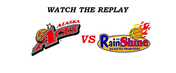 List of Replay Videos Alaska vs Rain or Shine @ Smart Araneta Coliseum August 13, 2016