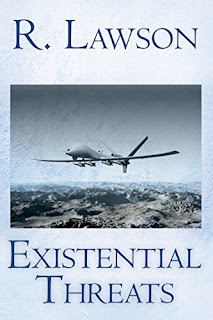 Existential Threats: (The CIA International Thriller Series Part 4) - a espionage thriller by R. Lawson