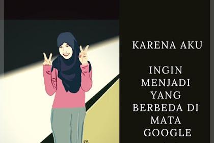 Karena Aku Ingin Menjadi yang Berbeda di Mata Google