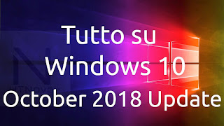 Tutto su Windows 10 October 2018 Update
