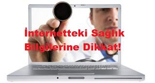 İnternetteki Sağlık Bilgilerine Dikkat!