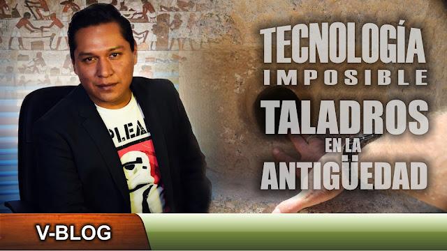 Tecnología imposible: Testigo 7, taladros en el Antiguo Egipto