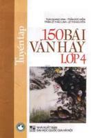 Tuyển Tập 150 Bài Văn Hay Lớp 4 - Nhiều Tác Giả