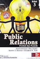Judul Buku : Public Relations – Profesi dan Praktik Edisi 3 Pengarang : Dan Lattimore – Otis Baskin – Suzette T. Heiman – Elizabeth L. Toth Penerbit : Salemba Humanika