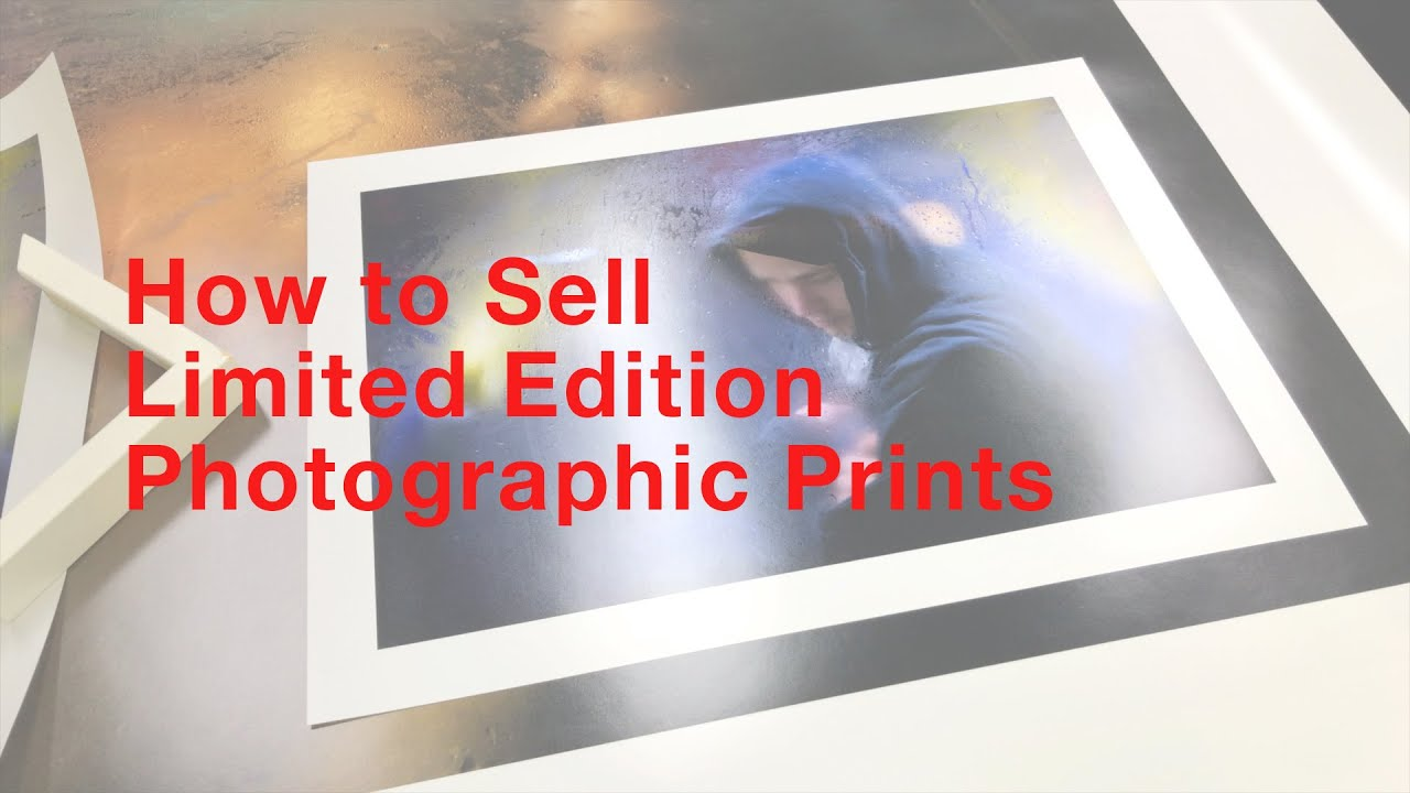 How to Sell Limited Edition Photographic Prints