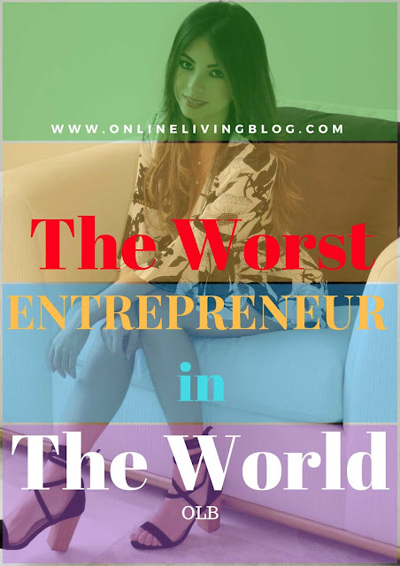 The Worst Entrepreneur in the World