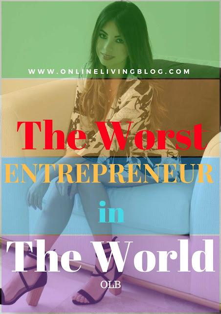 The Worst Entrepreneur in the World