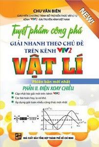 Tuyệt Phẩm Công Phá Giải Nhanh Theo Chủ Đề Vật Lí Trên VTV2 - Phần 2: Điện Xoay Chiều - Chu Văn Biên