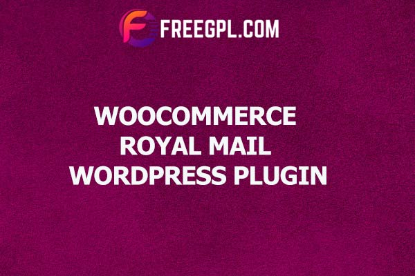 WooCommerce Royal Mail Nulled Download Free