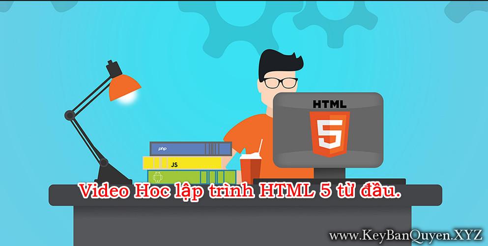Video Hoc lập trình HTML 5 từ đầu.
