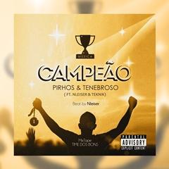 BAIXAR MP3    Pirhos & Tenebroso - Campeão (Feat. NLeiser & Teknik)    2018