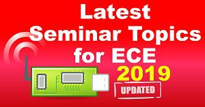 Latest Seminar Topics for ECE: Electronic Engineering [2019 Updated]