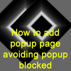 Creating a Popup Window/Page on Blogger Avoiding Popup Blocked