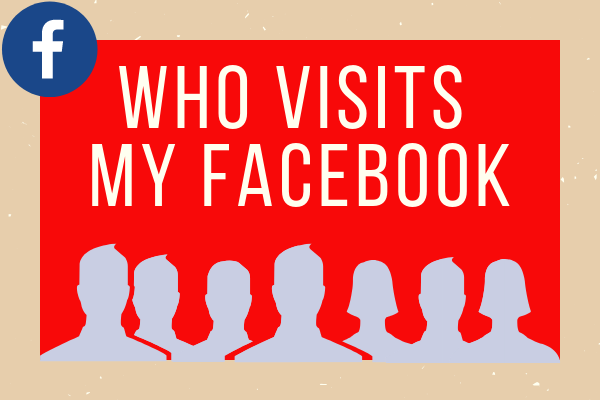How To See Who Visits Your Facebook