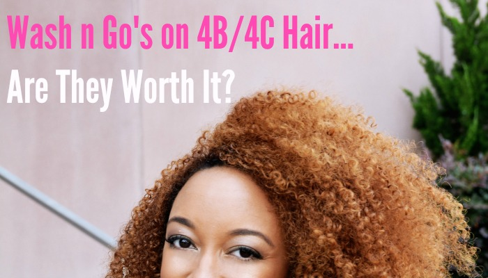 Wash And Go S On Type 4b 4c Hair Are They Worth It Curlynikki