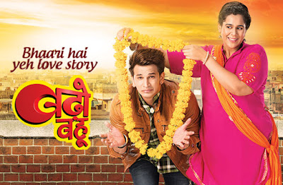 Badho Bahu TV Serial on & TV