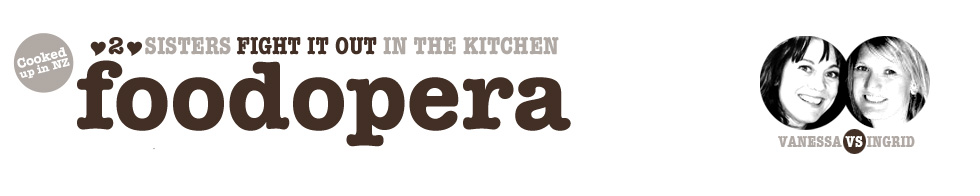 Foodopera: A blog about two sisters writing, cooking, photographing and eating good food