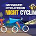 Night Cycling - 2nd Edition | Guwahati Cyclothon