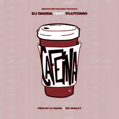 Dj Dadda Feat. Plutônio - Cafeína (Afro Beat)