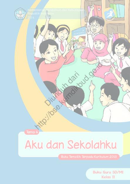 Download Buku Guru Kurikulum 2013 SD Kelas 2 Tema 4 Aku dan Sekolahku