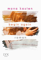 http://the-bookwonderland.blogspot.de/2017/05/rezension-mona-kasten-beginagain.html