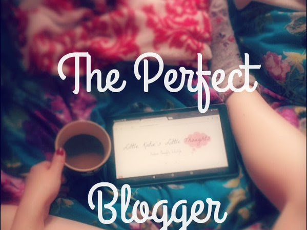 Thursday Thoughts: The Perfect Blogger