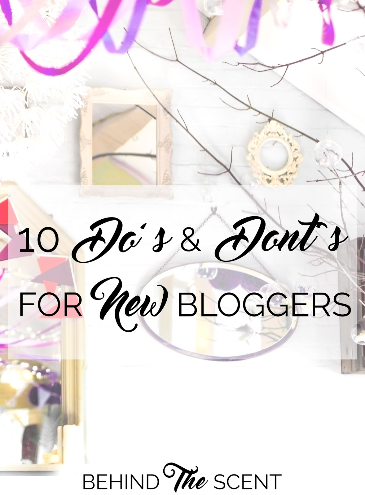 10 Do's & Don'ts for New Bloggers