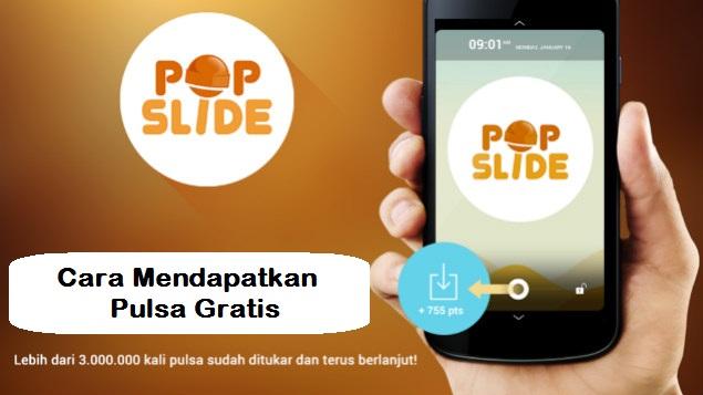Cara Mendapatkan Pulsa Gratis Dengan Aplikasi PopSlide