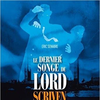 Le Dernier Songe de Lord Scriven d'Eric Senabre
