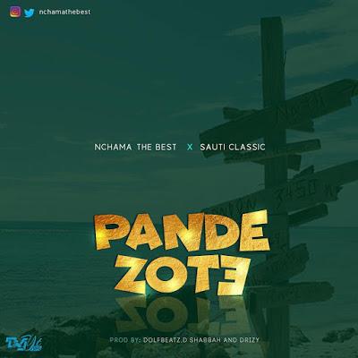 Nchama The Best Ft. Sauti Classic - Pande Zote