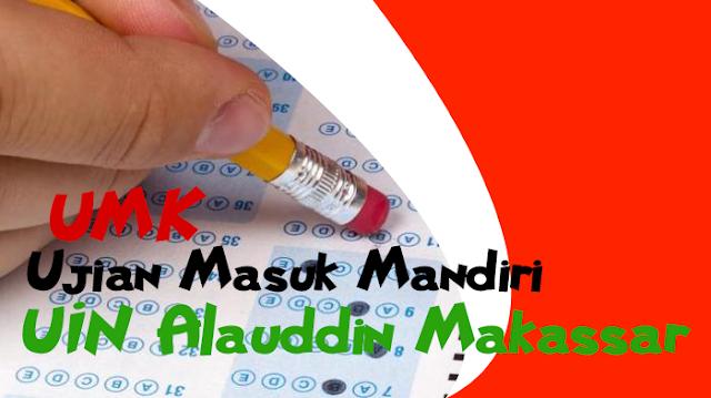 Pendaftaran Jalur UMK ujian masuk mandiri uin alauddin makassar tahun 2018/2019