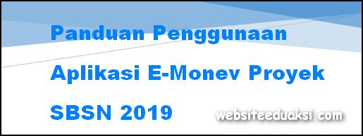 Panduan Penggunaan Aplikasi E-Monev Proyek SBSN 2019