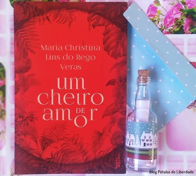 livro, Um-cheiro-de-amor, Maria-Christina-Lins-do-Rego-Veras, Jose-Olympio, contos, resenha, blog-literario-petalas-de-liberdade, capa, trechos