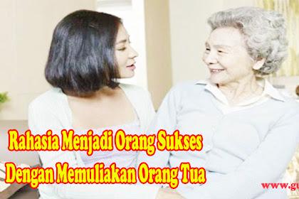 Rahasia Menjadi Orang Sukses Dengan Memuliakan Orang Tua