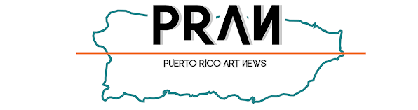 PUERTO RICO ART NEWS / Blog - Revista de Arte