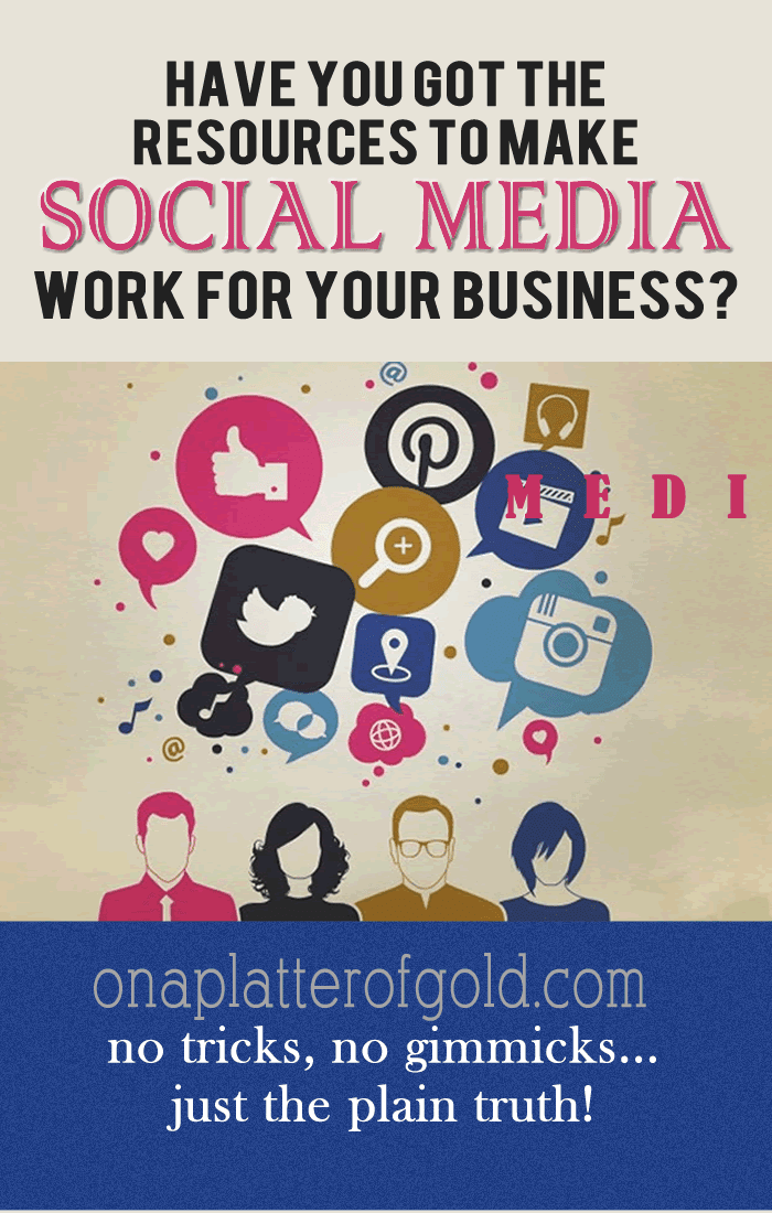 Is Social Media Right For Your Small Business? Have You Got The Resources To Make It Work?