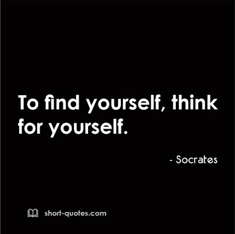 """""""To find yourself, think for yourself."""" - Socrates"""