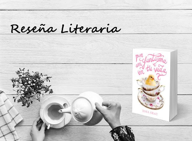 Reseña Literaria: Pon un fantasma en tu vida de Rosa Grau. Composición María Loreto Navarro. Blog Negro sobre Blanco