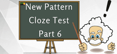 New Pattern Cloze Test  Part- 6