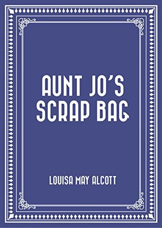 Reading 'Aunt Jo's Scrap Bag' this June for the LMA reading challenge!