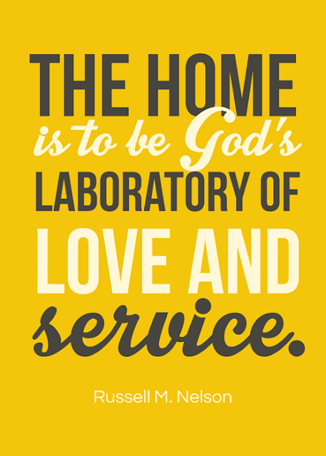 "August 2016 Visiting Teaching handout. Print out Russell M. Nelson quote ""The home is to be God's laboratory of love and service."""