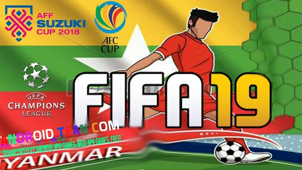 FIFA 19 AFF AFC WorldCup UCL Edition Offline For Android
