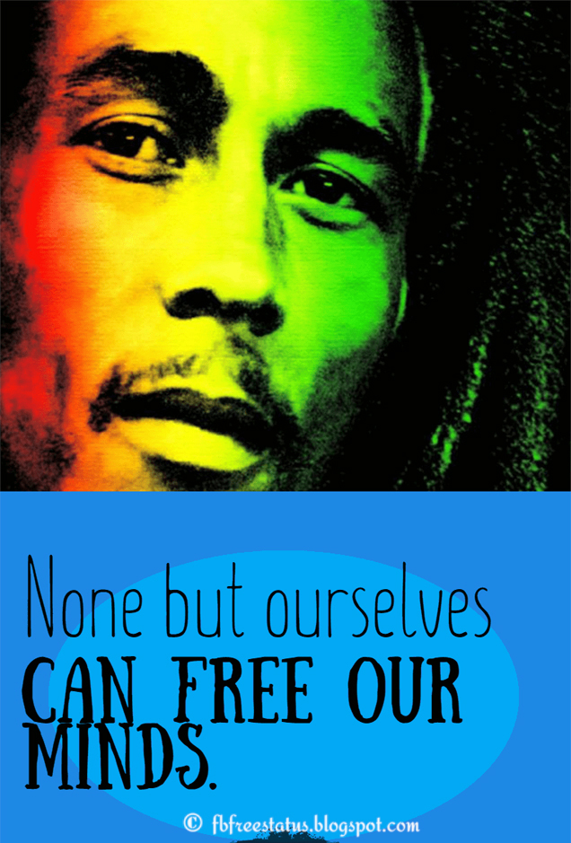 Bob Marley Quotes With Pic, none but ourselves can free our minds