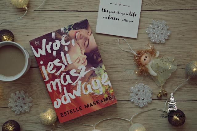 """Czy da się odzyskać już raz utracone zaufanie? – recenzja książki #273 – Estelle Maskame """"Wróć, jeśli masz odwagę"""""""