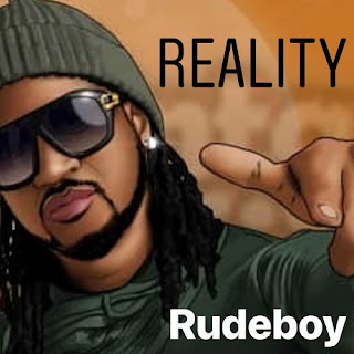 Music: Rudeboy – Reality (Prod. By Lord Sky)