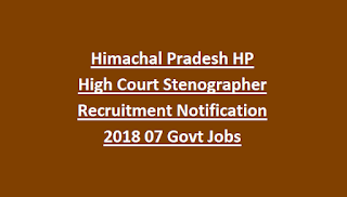 Himachal Pradesh HP High Court Stenographer Recruitment Notification 2018 07 Govt Jobs