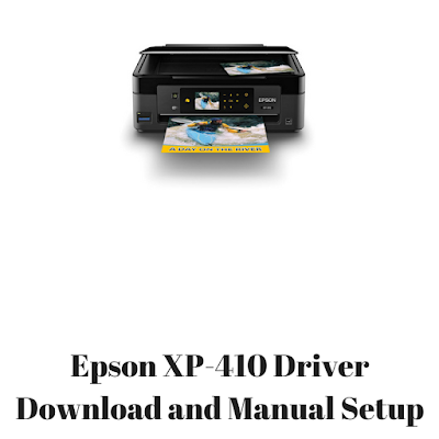 Epson XP-410 Driver Download and Manual Setup