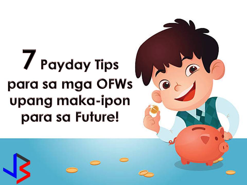 "When we heard the word ""Overseas Filipino Workers"" or OFW oftentimes, we associated it with a person with more money since he or she is earning dollars or currency with a great value compared to our Peso.  But for OFWs, we all know that working abroad is hard and lonely, but we do anyway to provide the needs and even the wants of our loved ones. Nothing is wrong to provide the needs of our families since this is the main reason why we choose to work abroad - to alleviate the lives of our families.   But for OFWs out there, we should not forget that working abroad is not forever. We are not always young, healthy and capable of working. That is why it is important to save and invest for our retirement and family's future. Advertisements  Every OFWs (even not OFWs) are excited about Payday! But the reality, after three or five days later, many are feeling broke and left no savings at all and again, wait for another payday. And the cycle is going round and round unless you decide to put an end to it.  Here are seven practical tips of Un Amparo, a personal finance advocate and founder of Richly Blessed Today. He is an OFW currently working as a school counselor in an international school in Thailand. (With minor edits)"