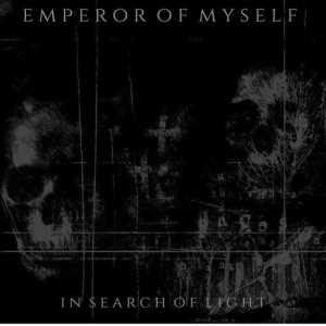 Emperor Of Myself - In Search Of Light