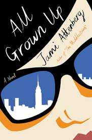 https://www.goodreads.com/book/show/30971707-all-grown-up?ac=1&from_search=true